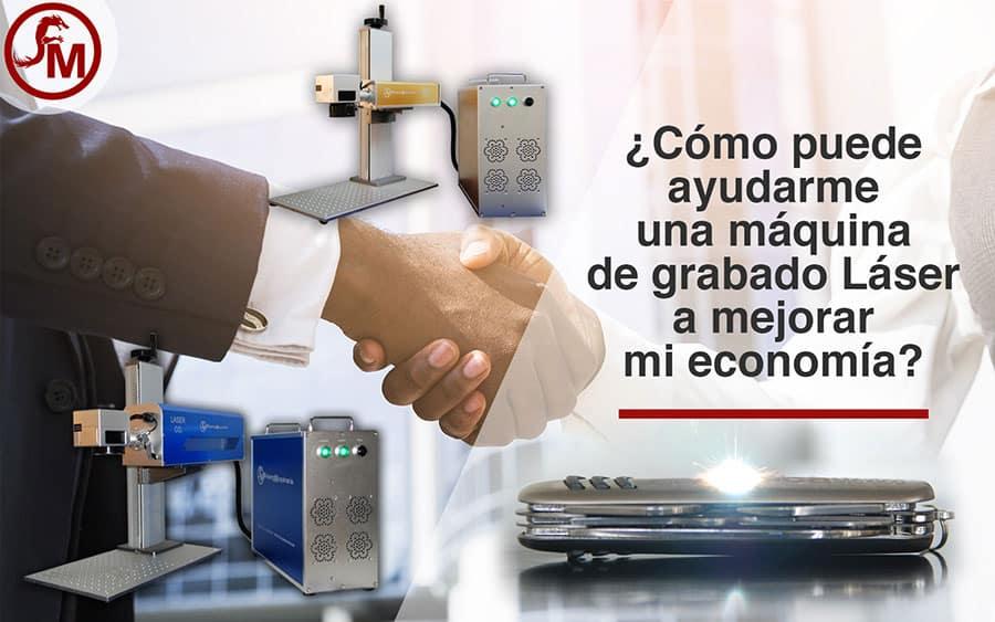 ¿Cómo puede ayudarme una máquina de grabado Láser a mejorar mi economía?