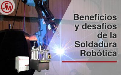 Los Beneficios y Desafíos de la Soldadura Robótica