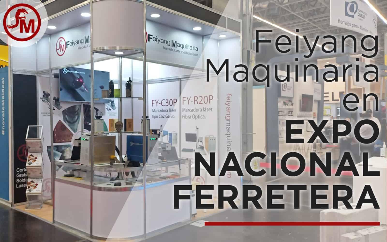 eXPO nACIONAL fERRETERA fEIYANG mAQUINARIA LÁSER