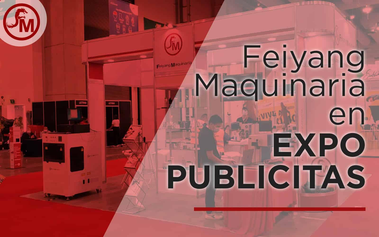 Feiyang Maquinaria en Expo PUBLICITAS 2021