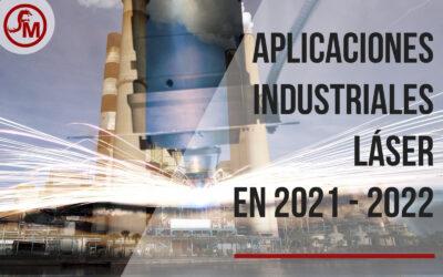 Aplicaciones Industriales Láser en 2021 – 2022