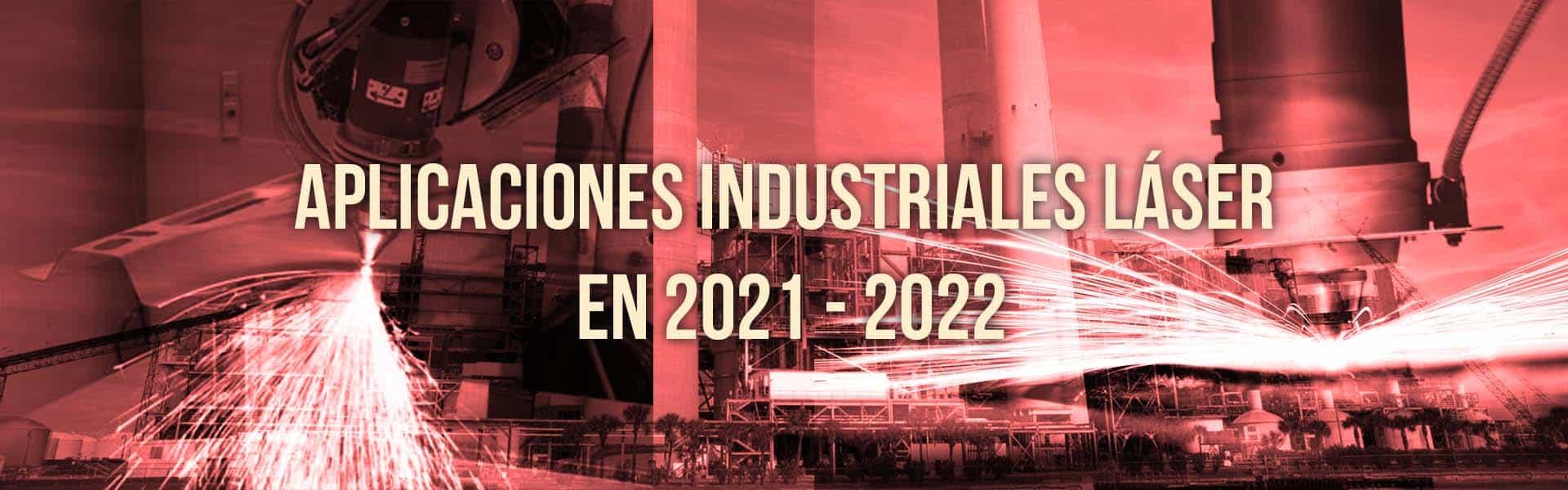 cabecera aplicaciones industriales laser 2021 2022